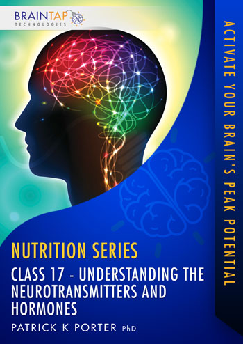 FFF Class17 - Understanding the Neurotransmitters and Hormones tha