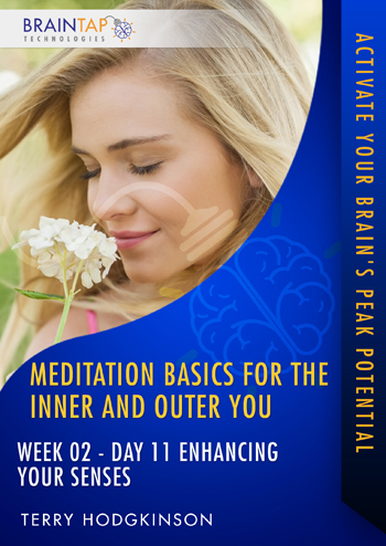 MBIOY11 - Week02 Day11 Enhancing Your Senses