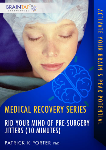 MS05 - Rid Your Mind of Pre-Surgery Jitters (10 minutes)