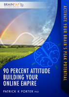 90 Percent Attitude Building Your Online Empire