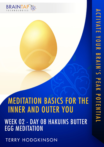 MBIOY08 - Week02 Day08 Hakuins Butter Egg Meditation