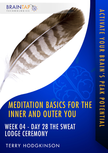 MBIOY28 - Week04 Day 28 The Sweat Lodge Ceremony
