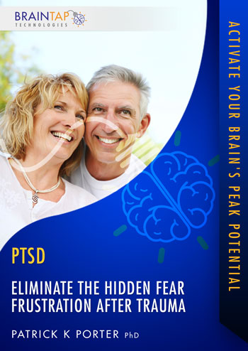 PTSD05 - Eliminate the Hidden Fear Frustration After Trauma - Dual Voice