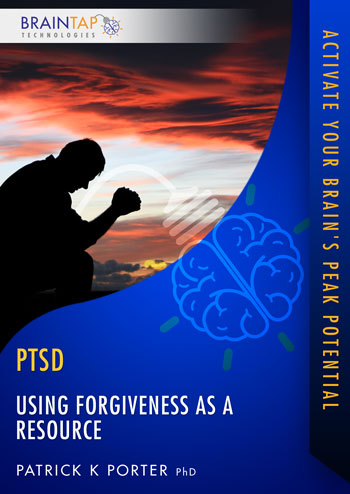 PTSD07 - Using Forgiveness as a Resource - Dual Voice