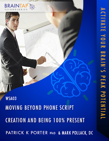 WSA03 - Moving Beyond Phone Script Creation and Being 100% Present